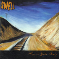 Swell - Whenever You're Ready