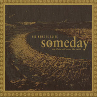His Name Is Alive - Someday My Blues Will Cover The Earth (Love And War)