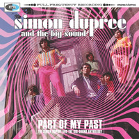 Simon Dupree & The Big Sound - Part Of My Past - The Simon Dupree & The Big Sound Anthology