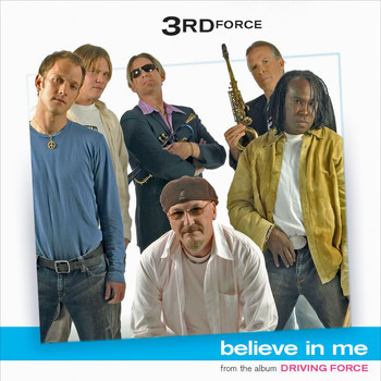 3rd Force - Believe In Me