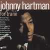 For Trane  Johnny Hartman