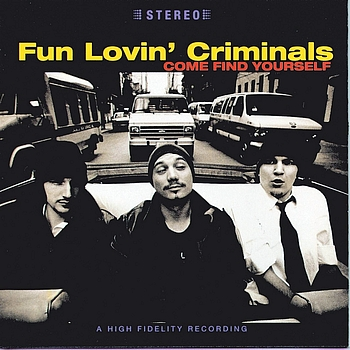 Fun Lovin' Criminals - Come Find Yourself (Explicit)