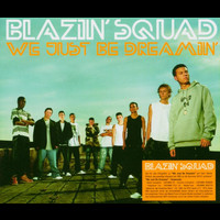 Blazin' Squad - We Just Be Dreamin' (SQUAD04CD2)
