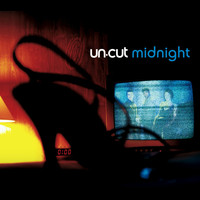 UN-CUT - MIDNIGHT