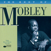 Hank Mobley - The Best Of Hank Mobley - The Blue Note Years
