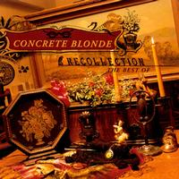 Concrete Blonde - Recollection - The Best Of