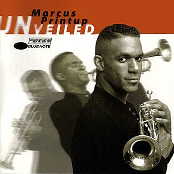 Marcus Printup - Unveiled