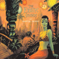 Martin Denny - The Exotic Sounds Of Martin Denny