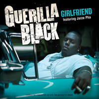 Guerilla Black - Girlfriend (Explicit)