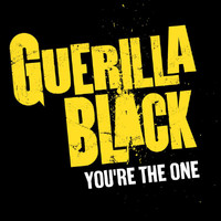 Guerilla Black - You're The One (Explicit)