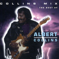 Albert Collins - Collins Mix