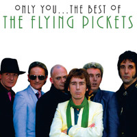 The Flying Pickets - Only You - The Best Of The Flying Pickets