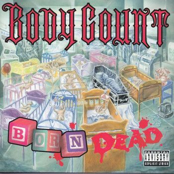 Body Count - Born Dead (Explicit)