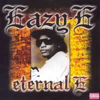 Eazy-E - Eternal E (Explicit)