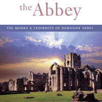 MONKS AND CHOIR BOYS OF DOWNSIDE ABBEY - The Abbey