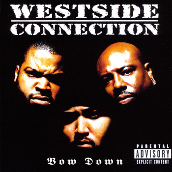 Westside Connection - Bow Down (Explicit)