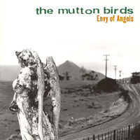 The Mutton Birds - Envy Of Angels