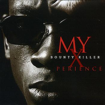Bounty Killer - My Xperience (Explicit)