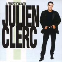 Julien Clerc - A Rendez-Vous With Julien Clerc