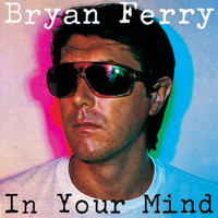 Bryan Ferry - In Your Mind (Remastered 1999)