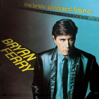 Bryan Ferry - The Bride Stripped Bare (Remastered)