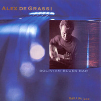 Alex de Grassi - Bolivian Blues Bar