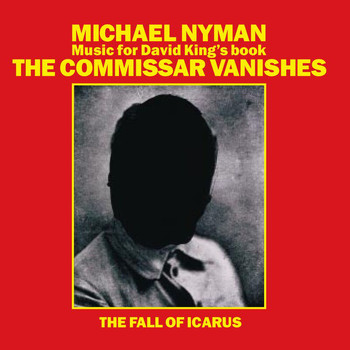 Michael Nyman - The Commissar Vanishes/The Fall Of Icarus
