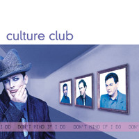Culture Club - Don't Mind If I Do