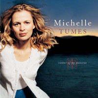 Michelle Tumes - Center Of My Universe
