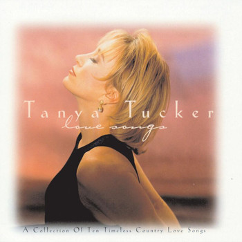 Tanya Tucker - Love Songs