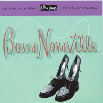 Various Artists - Ultra-Lounge: Bossa Novaville