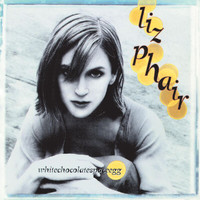 Liz Phair - Whitechocolatespaceegg (Explicit)