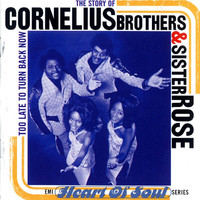 Cornelius Brothers & Sister Rose - The Story Of Cornelius Brothers & Sister Rose