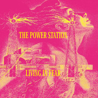 The Power Station - Living In Fear