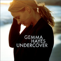 Gemma Hayes - Undercover