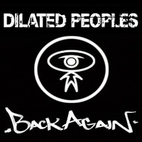 Dilated Peoples - Back Again (Explicit)