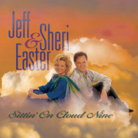 Jeff And Sheri Easter - Sittin' On Cloud Nine