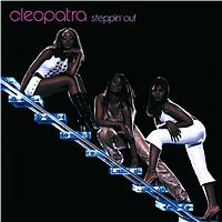Cleopatra - Steppin' Out