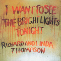 Linda Thompson / Richard Thompson - I Want To See The Bright Lights Tonight (Remastered)