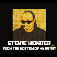 Stevie Wonder - From the Bottom of My Heart