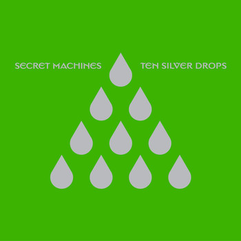Secret Machines - Ten Silver Drops (U.S. Version)