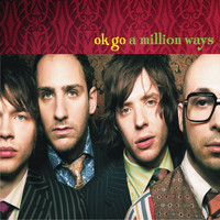 Ok Go - A Million Ways