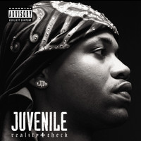 Juvenile - Reality Check (Explicit)