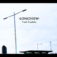 Longview - Can't Explain