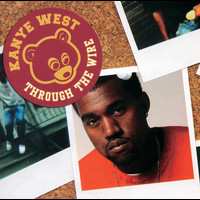 Kanye West - Through The Wire