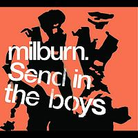 Milburn - Send In The Boys