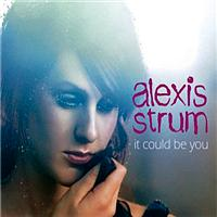 Alexis Strum - It Could be You