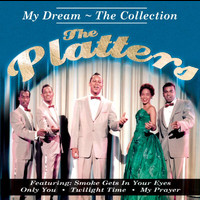 The Platters - My Dream - The Collection