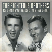 The Righteous Brothers - For Sentimental Reasons : The Love Songs