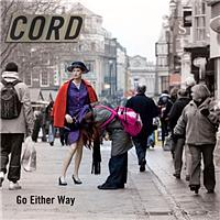 Cord - Go Either Way